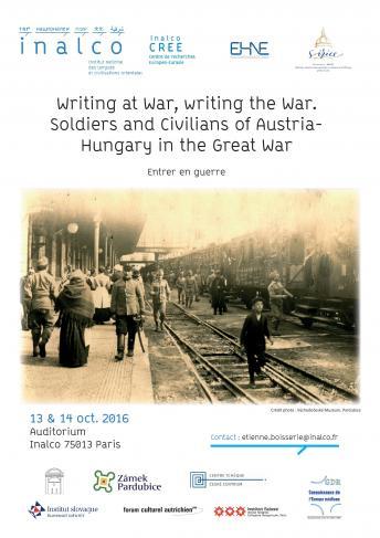 Écrire en guerre, écrire la guerre. Soldats et civils de l'empire austro-hongrois dans la Grande Guerre