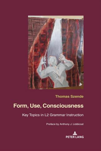couverture livre Form, Use, Consciousness. Key Topics in L2 Grammar Instruction