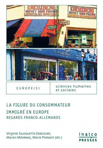 Couverture de l'ouvrage La figure du consommateur immigré en Europe. Regards franco-allemands
