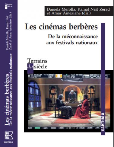 Couverture du livre Les cinémas berbères. de la méconnaissance aux festivals internationaux, Editions Karthala, collection Terrains du siècle, 2019.