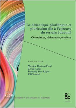 La didactique plurilingue et pluriculturelle à l'épreuve du terrain éducatif