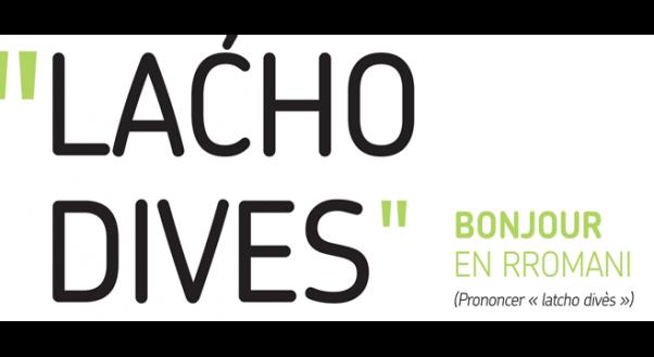 """LACHO DIVES - Bonjour en rromani (Prononcer """"latcho divès)"""