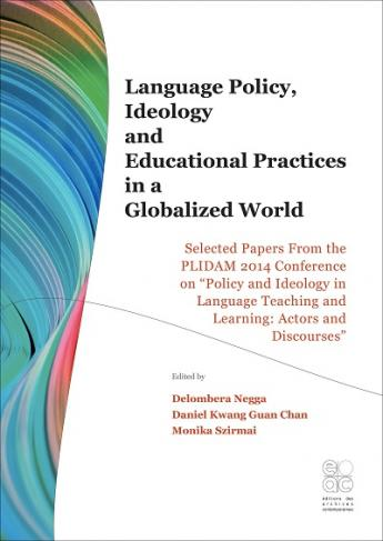 Language Policy, Ideology and Educational Practices in a Globalised World