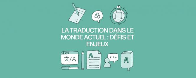 La traduction dans le monde actuel : défis et enjeux