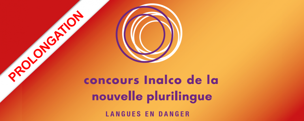 Concours Inalco de la nouvelle plurilingue - Langues en danger prolongations