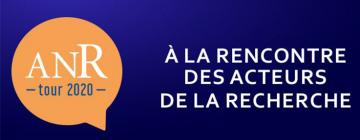 Visuel de l'ANR tour 2020 : à la rencontre des acteurs de la recherche
