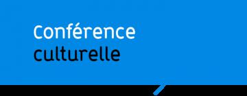 Conférence culturelle