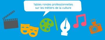 Cycle de tables rondes professionnelles sur les métiers de la culture 2 (49867)