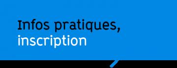 Infos pratiques, inscription