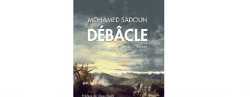 """Première de couverture """"Débâcle"""" de Mohamed Sadoun"""