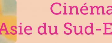 Cinémas d'Asie du Sud-Est